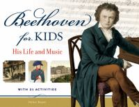 Cover image for Beethoven for kids his life and music with 21 activities