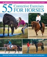 Cover image for 55 corrective exercises for horses : resolving postural problems, improving movement patterns, and preventing injury