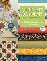 Cover image for Quilter's academy. Vol. 2, Sophomore year : a skill-building course in quiltmaking