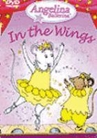 Imagen de portada para Angelina Ballerina in the wings