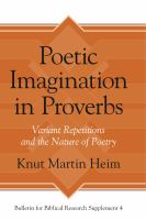 Cover image for Poetic imagination in Proverbs variant repetitions and the nature of poetry