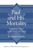 Cover image for Paul and his mortality  imitating Christ in the face of death
