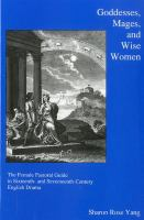 Cover image for Goddesses, mages, and wise women the female pastoral guide in sixteenth and seventeenth-century English drama