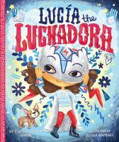 Cover image for Lucía the luchadora