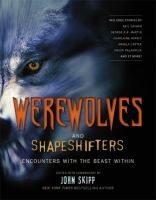 Cover image for Werewolves and shapeshifters : encounters with the beast within