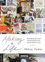 Cover image for Making a life : working by hand and discovering the life you are meant to live