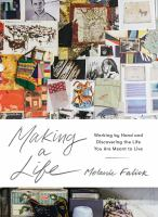 Cover image for Making a life working by hand and discovering the life you are meant to live