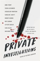 Cover image for Private investigations : mystery writers on the secrets, riddles, and wonders in their lives