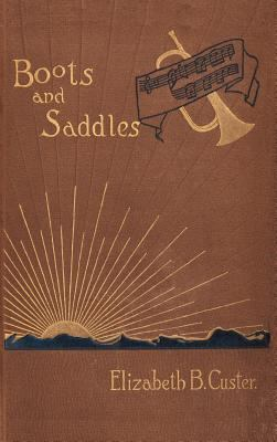 Cover image for Boots and saddles or, Life in Dakota with General Custer
