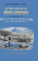 Cover image for Life of Mary Jemison The white woman of Genesee