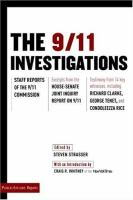 Cover image for The 9/11 investigations : staff reports of the 9/11 Commission : excerpts from the House-Senate joint inquiry report on 9/11 : testimony from fourteen key witnesses, including Richard Clarke, George Tenet, and Condoleezza Rice