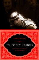 Cover image for Eclipse of the Sunnis power, exile, and upheaval in the Middle East