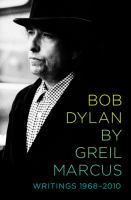 Cover image for Bob Dylan by Greil Marcus writings 1968-2010