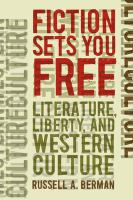 Cover image for Fiction sets you free literature, liberty, and western culture