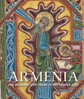 Cover image for Armenia : art, religion, and trade in the Middle Ages