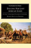 Cover image for Digging for lost African gods the record of five years archaeological excavation in North Africa