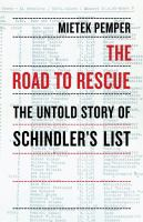 Cover image for The road to rescue : the untold story of Schindler's list