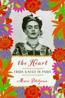 Cover image for The heart : Frida Kahlo in Paris