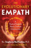 Cover image for The evolutionary empath : a practical guide for heart-centered consciousness