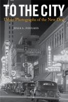 Cover image for To the city urban photographs of the New Deal