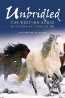 Cover image for Unbridled : the western horse in fiction and nonfiction