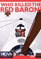 Cover image for Who killed the Red Baron a new look at who may have taken the Red Baron down