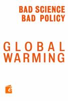 Cover image for The bad science and bad policy of Obama's global warming agenda