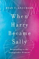 Cover image for When Harry became Sally responding to the transgender moment.