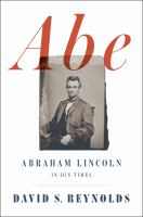 Cover image for Abe : Abraham Lincoln in his times