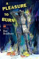 Cover image for A pleasure to burn : Fahrenheit 451 stories