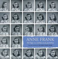 Cover image for Anne Frank : her life in words and pictures : from the archives of the Anne Frank House