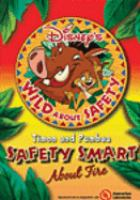 Cover image for Disney's wild about safety. Safety smart about fire!