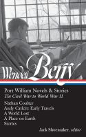 Cover image for Wendell Berry : Port William novels & stories : the Civil War to World War II