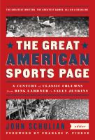 Cover image for The great American sports page : a century of classic columns from Ring Lardner to Sally Jenkins