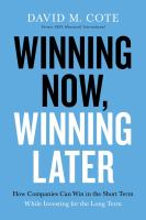 Cover image for Winning now, winning later : how companies can succeed in the short term while investing for the long term