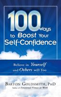 Cover image for 100 ways to boost your self-confidence : believe in yourself and others will too