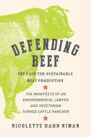Cover image for Defending beef : the case for sustainable meat production