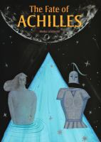 Cover image for The fate of Achilles : text inspired by Homer's Iliad and other stories of ancient Greece