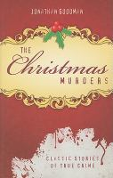 Cover image for The Christmas murders  classic true crime stories