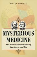 Cover image for Mysterious medicine  the doctor-scientist tales of Hawthorne and Poe