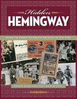 Cover image for Hidden Hemingway  inside the Ernest Hemingway archives of Oak Park