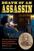 Cover image for Death of an assassin   the true story of the German murderer who died defending Robert E. Lee