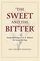 """Cover image for """"The sweet and the bitter"""" death and dying in J. R. R. Tolkien's The lord of the rings"""