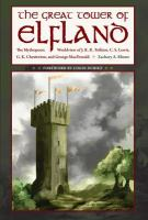 Cover image for The great tower of Elfland  the mythopoeic worldview of J.R.R. Tolkien, C. S. Lewis, G.K. Chesterton, and George MacDonald