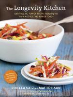 Imagen de portada para The longevity kitchen : satisfying, big-flavor recipes featuring the top 16 age-busting power foods