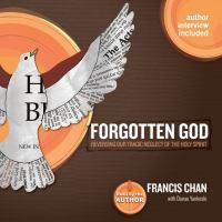 Cover image for Forgotten God reversing our tragic neglect of the Holy Spirit