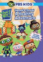 Cover image for Super Why! Hansel & Gretel, a healthy adventure