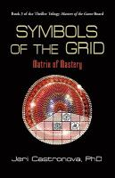Cover image for Symbols of the grid : matrix of mastery