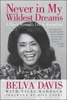 Cover image for Never in my wildest dreams a black woman's life in journalism