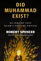 Cover image for Did Muhammad exist?  an inquiry into Islam's obscure origins
